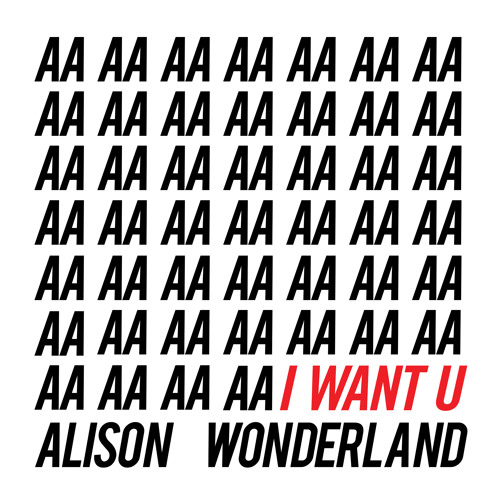 Alison Wonderland - I Want U
