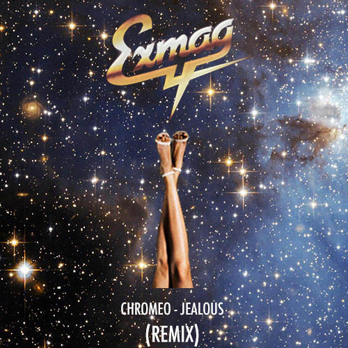 Chromeo - Jealous (I Ain't With It) (Exmag Remix) [Thissongissick.com Exclusive Download]
