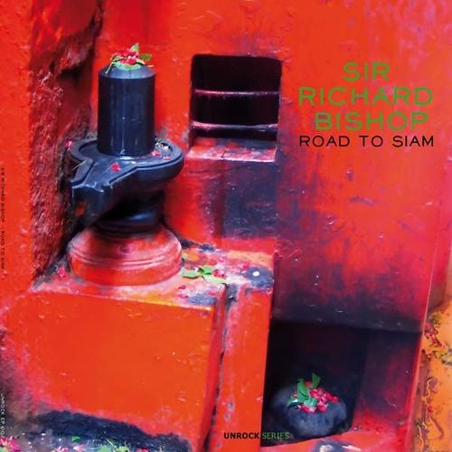 sir richard bishop - road to siam (shop excerpts)