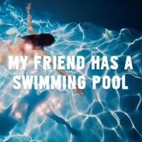 Mausi - My Friend Has A Swimming Pool