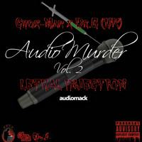 Chox-Mak & Dr.G Audio Murder Vol.2:Lethal Injection