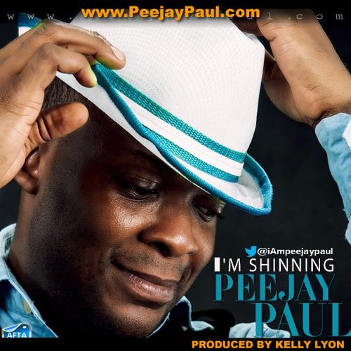 I'm Shining - PeejaY Paul - www.PeejayPaulmusic.com