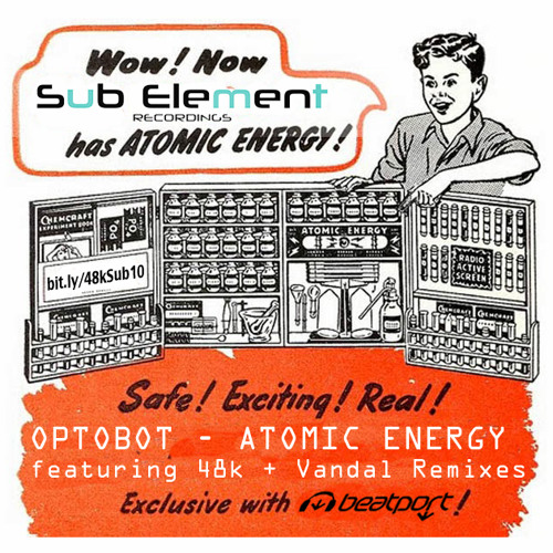 SUB010 Optobot - Atomic Energy - 48k Remix (preview)