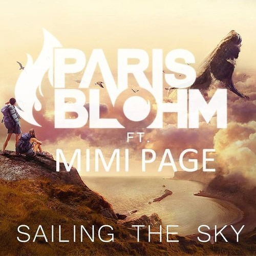 Paris Blohm ft. Mimi Page  - Sailing The Sky (Original Mix) EDMBangerAlerts Free DL Exclusive