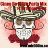 Cinco De Mayo Party Mix ~ Ft. Johnny Orbit  www.mix966fm.com