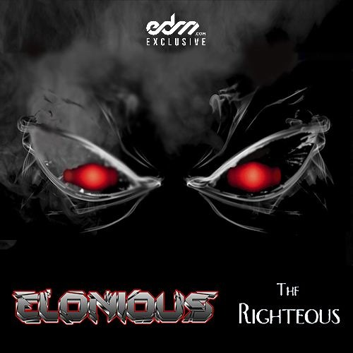 Elonious - The Righteous [EDM.com Exclusive]