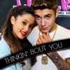 Thinking About You - Justin Bieber ft. Ariana Grande and Jaden Smith