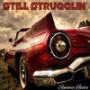 Still Strugglin'