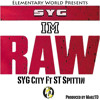 Im Raw - SYG City Ft. ST Spittin Produced by MarzTD