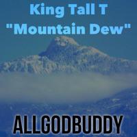 KING TALL T - MT DEW (PROD. BY KING TALL T)