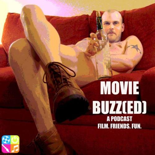 Movie Buzz[ed] Podcast