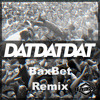 DATDATDAT (BaxBet Remix)