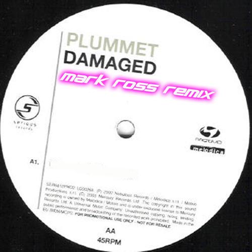 PLUMMET - DAMAGED ( MARK ROSS EUPHORIC RUSH REMIX ) by ...