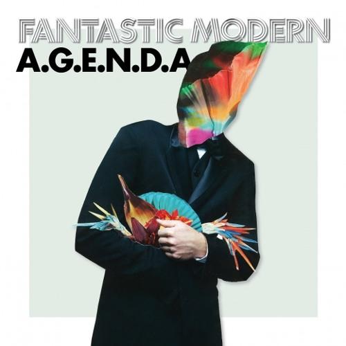 """Fantastic Modern - """"A.G.E.N.D.A."""""""