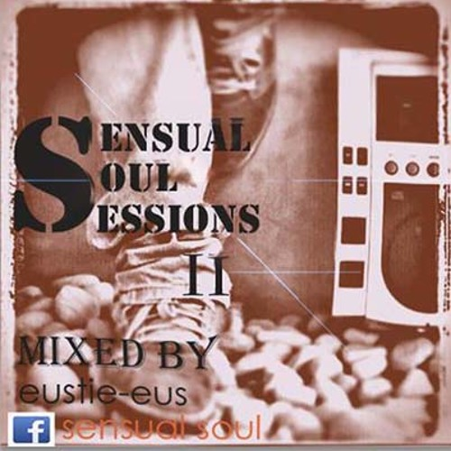 Sensual Soul Sessions vol II mixed by eustie-eus by