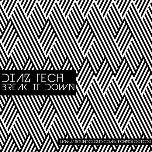 Diaz Tech - Break It Down