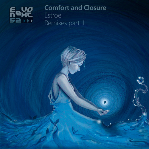 NEXT52 Estroe Comfort and Closure album remixes part 2