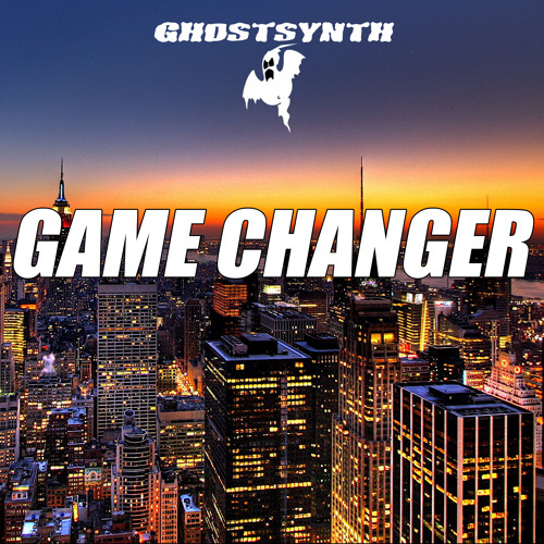 GAME CHANGER_GHOSTSYNTH
