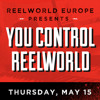 You Control ReelWorld Europe is coming...