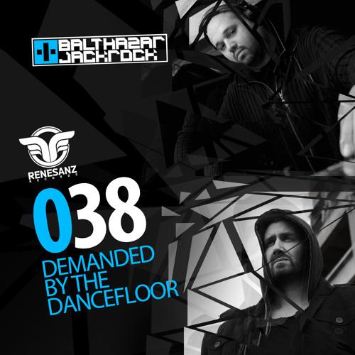 Demanded By The Dancefloor 038 with Balthazar & JackRock