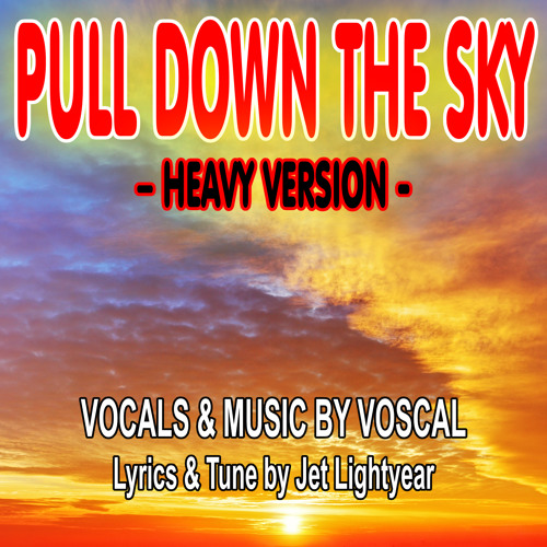 36: Pull Down The Sky (Heavy Version) - Voscal