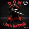 PKS 06 - D.O.M. - I Am A Warrior Out