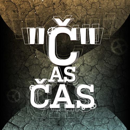"""""""Č"""" As Čas (2013)"""