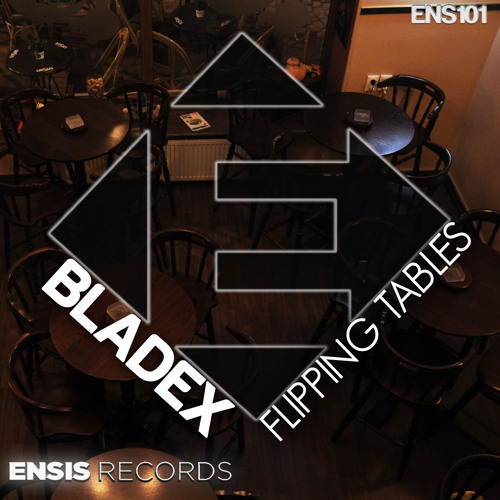 Bladex - Flipping Tables (OUT NOW) [ Listen the full track in description ]