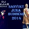 Sanyukt Juna Budhwar 2014.. DJ