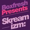 Skream - Boxfresh x Skreamizm Promo Mix