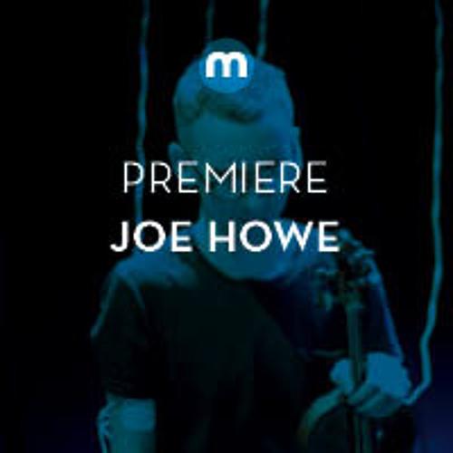 Premiere: Joe Howe 'Dream D'