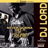 DJ LORD ft Chuck D-Never Gonna Get It If You Aint Got It