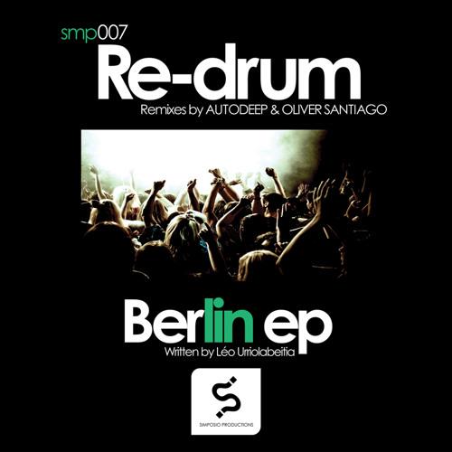 Re-Drum. Berlin (Oliver Santiago Remix - Sound Snippet Preview)