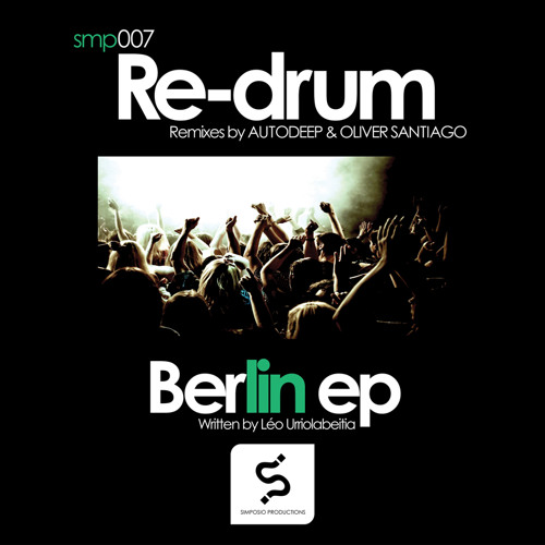 Re-Drum. Berlin (Autodeep Remix - Sound Snippet Preview)