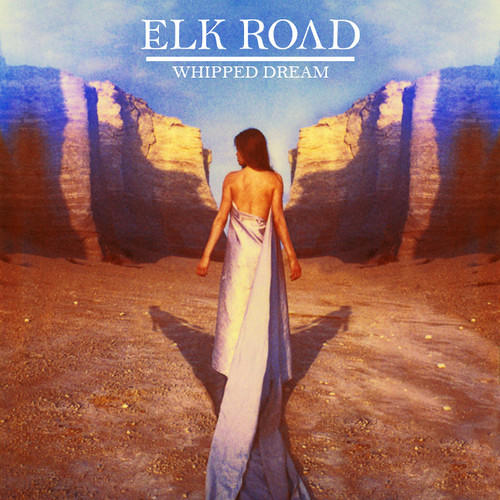 Elk Road - Whipped Dream [FREE DOWNLOAD]