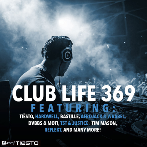 Tiësto's Club Life Podcast 369 - First Hour