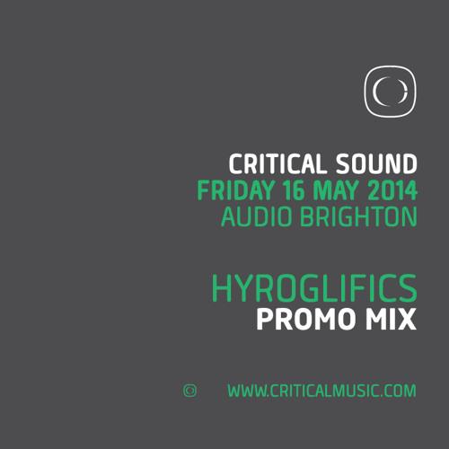 Critical Sound | Brighton | 16.05.14 | Hyroglifics | PROMO MIX