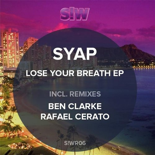 SYAP - Lose your breath (Original mix) // OUT NOW !!
