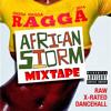 Ragga Ragga Ragga Mixtape by African Storm