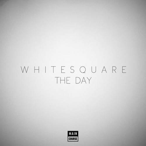 Whitesquare - The Day (SNACKS.045 // Main Course)