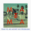 Yeah vs. Mo Money Mo Problems (Matoma Remix)