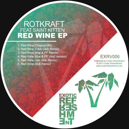 Rotkraft - Red Wine feat Saint Kitten (Click Click Remix) // Exotic Refreshment