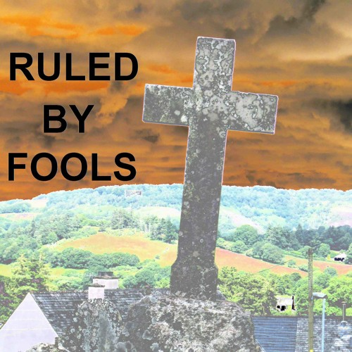 Ruled By Fools 2014-11-27