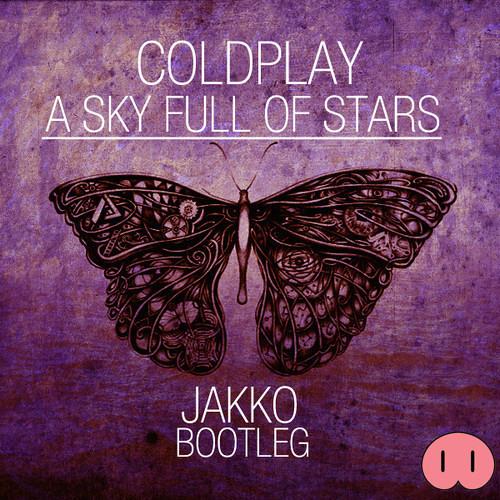 A Sky Full Of Stars (Jakko Bootleg) *Free DL On Buy*