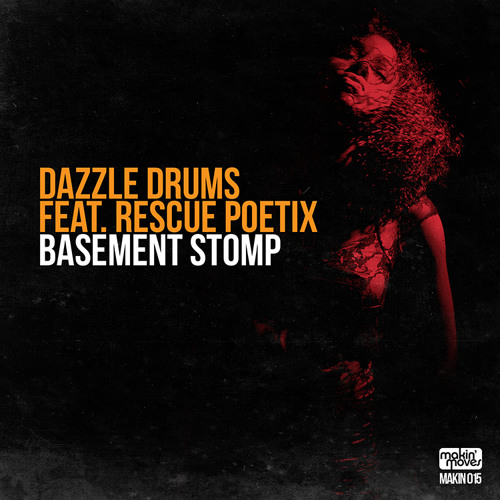 MAKIN015 - Dazzle Drums feat. Rescue Poetix 'Basement Stomp' - Coming soon on Makin' Moves Recs!