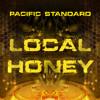 Pacific Standard  - Local Honey