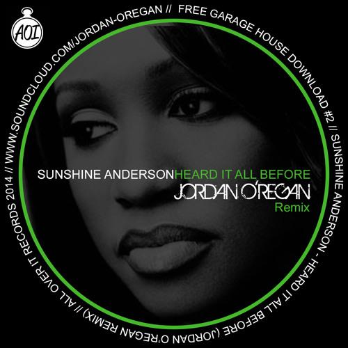 Sunshine Anderson - Heard It All Before (Jordan O'Regan Remix) [All Over It Records Free Download]