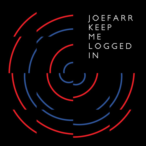 JoeFarr - Keep Me Logged In EP Preview (Available May 23)