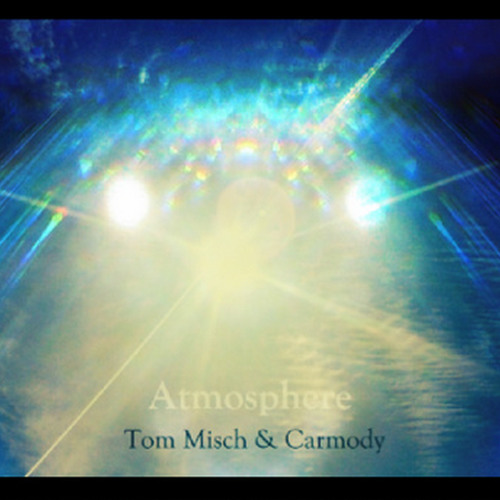 Atmosphere - Tom Misch & Carmody