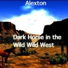 Dark Horse in the Wild Wild West ( Alexton bootleg )